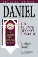 Daniel - the Triumph of God's Kingdom (Preaching The Word Series) eBook
