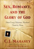 Sex, Romance, and the Glory of God eBook