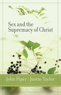 Sex and the Supremacy of Christ eBook