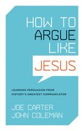 How to Argue Like Jesus eBook