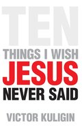 Ten Things I Wish Jesus Never Said eBook