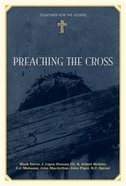 Preaching the Cross (Together For The Gospel Series) eBook