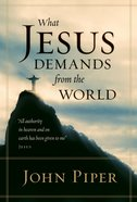 What Jesus Demands From the World eBook