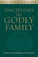 Disciplines of a Godly Family eBook