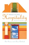 Practicing Hospitality: The Joy of Serving Others eBook
