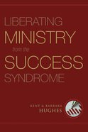Liberating Ministry From the Success Syndrome eBook