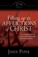 Filling Up the Afflictions of Christ (#5 in Swans Are Not Silent Series)