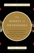 The Heresy of Orthodoxy eBook