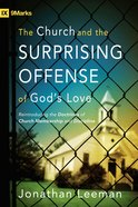 The Church and the Surprising Offense of Gods Love eBook