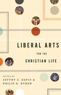 Liberal Arts For the Christian Life eBook