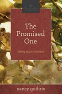 The Promised One (#01 in Seeing Jesus In The Old Testament Series) eBook