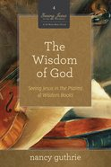 The Wisdom of God (#04 in Seeing Jesus In The Old Testament Series) eBook