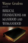 Biblical Foundations For Manhood and Womanhood eBook