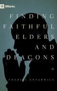 Finding Faithful Elders and Deacons (Ixmarks Series) eBook