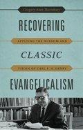 Recovering Classic Evangelicalism eBook