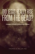 Did Jesus Really Rise From the Dead? eBook