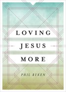 Loving Jesus More eBook
