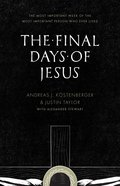 The Final Days of Jesus eBook