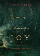 The Dawning of Indestructible Joy eBook