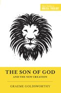The Son of God and the New Creation (Short Studies In Biblical Theology Series) eBook