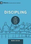 Discipling - How to Help Others Follow Jesus (9marks Building Healthy Churches Series) eBook