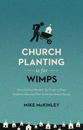 Church Planting is For Wimps (Redesign) eBook