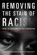 Removing the Stain of Racism From the Southern Baptist Convention eBook