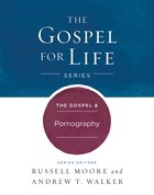 The Gospel & Pornography (Gospel For Life Series) eBook