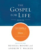 The Gospel & Work (Gospel For Life Series) eBook