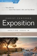 Exalting Jesus in Acts (Christ Centered Exposition Commentary Series) eBook