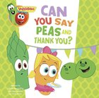 Can You Say Peas and Thank You?, a Digital Pop-Up Book (Veggie Tales (Veggietales) Series) eBook