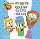 Whenever You Fear, God is Near, a Digital Pop-Up Book (Veggie Tales (Veggietales) Series) eBook