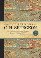 His Earliest Outlines and Sermons Between 1851 and 1854 (#02 in Lost Sermons Of C H Spurgeon Series) eBook