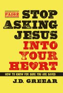 Stop Asking Jesus Into Your Heart eBook