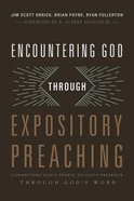 Encountering God Through Expository Preaching eBook