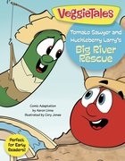 Tomato Sawyer and Huckleberry Larry's Big River Rescue (Veggie Tales (Veggietales) Series) eBook