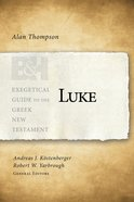 Luke (Exegetical Guide To The Greek New Testament Series) eBook