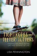 Tightropes and Teeter-Totters eBook