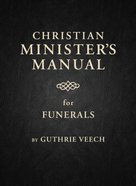 Christian Minister's Manual For Funerals eBook
