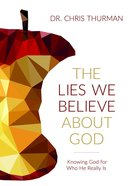 The Lies We Believe About God eBook
