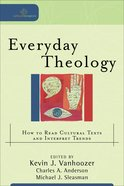 Everyday Theology (Cultural Exegesis Series) eBook