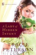 A Lady of Hidden Intent (#02 in Ladies Of Liberty Series) eBook