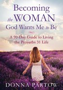 Becoming the Woman God Wants Me to Be eBook
