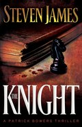 The Knight (#03 in The Bowers Files Series) eBook