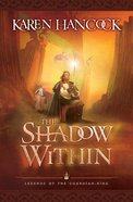 The Shadow Within (#02 in Legends Of The Guardian King Series) eBook