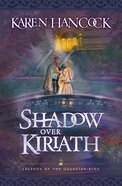Shadow Over Kiriath (#03 in Legends Of The Guardian King Series) eBook