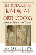 Introducing Radical Orthodoxy eBook