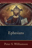 Ephesians (Catholic Commentary On Sacred Scripture Series) eBook