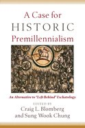 A Case For Historic Premillennialism eBook
