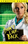 Don't Look Back (#02 in Women Of Justice Series)